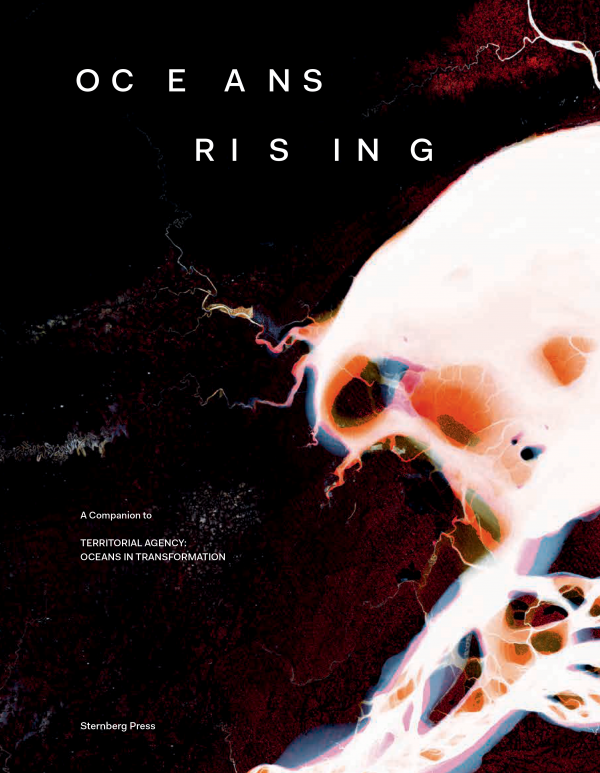 Oceans Rising - A companion to Territorial Agency - Oceans in Transformation